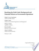 Reaching the Debt Limit  Background and Potential Effects on Government Operations