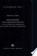 Bischofsamt und Kirchenleitung in den lutherischen, reformierten und unierten deutschen Landeskirchen