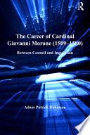 The Career of Cardinal Giovanni Morone (1509–1580)