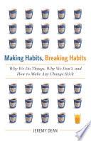 Making Habits Breaking Habits