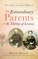 The Extraordinary Parents of St  Th  r  se of Lisieux