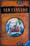 Sam Carnabie jagt Professor Murdo