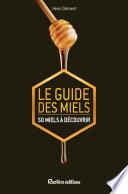 Le Guide Des Miels - 50 Miels À Découvrir par Henri Clément