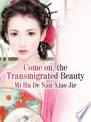 Come on  the Transmigrated Beauty Book PDF