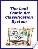 The Lent Comic Art Classification System : comic strips, animation, caricature, political & editorial cartoons,...