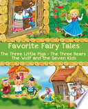 Favorite Fairy Tales  The Three Little Pigs  The Three Bears  The Wolf and the Seven Kids