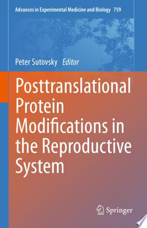 Posttranslational Protein Modifications in the Reproductive System - ISBN:9781493908172