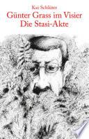 Günter Grass im Visier - Die Stasi-Akte