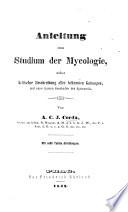 Anleitung zum Studium der Mycologie  nebst kritischer Beschreibung aller bekannten Gattungen  und einer kurzen Geschichte der Systematik     Mit acht Tafeln Abbildungen