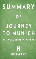 Summary Of Journey To Munich By Jacqueline Winspear | Includes Analysis : ...