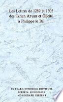 illustration Les Lettres de 1289 Et 1305 Des Ilkhan Argun Et Oljeitu A. Philippe Le Bel