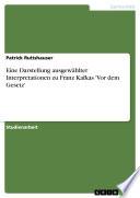 Eine Darstellung ausgew  hlter Interpretationen zu Franz Kafkas  Vor dem Gesetz