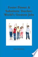 Foster Parent Substitute Teacher World S Greatest Jobs