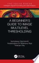 A Beginner S Guide To Multilevel Image Thresholding