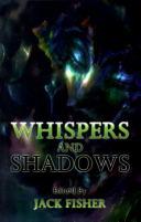 Whispers And Shadows : ...