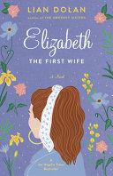 Elizabeth the First Wife Book PDF