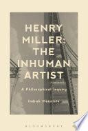 Henry Miller The Inhuman Artist
