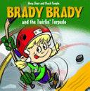 Brady Brady and the Twirlin  Torpedo