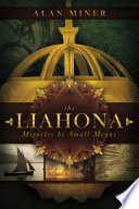 The Liahona: Miracles by Small Means