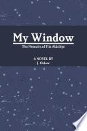 My Window  The Memoirs of Fitz Aldridge