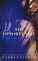 The Opportunist : chance with her first love, the one...