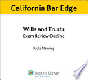 California Wills and Trusts Exam Review Outline for the Bar Exam
