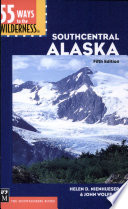 55 Ways to the Wilderness in Southcentral Alaska  5th Ed