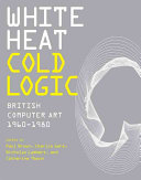 White Heat Cold Logic