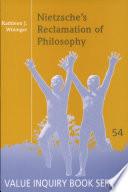 Nietzsche s Reclamation of Philosophy