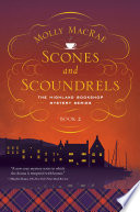 Scones And Scoundrels: The Highland Bookshop Mystery Series: : a body outside a pub, a visiting...