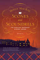 Scones And Scoundrels: The Highland Bookshop Mystery Series: : a body outside a pub, a visiting author...