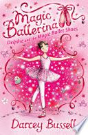 Delphie and the Magic Ballet Shoes  Magic Ballerina  Book 1