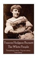 Frances Hodgson Burnett - The White People
