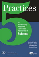 Five Practices for Orchestrating Productive Task based Discussions in Science
