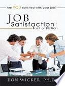 Job Satisfaction  Fact or Fiction
