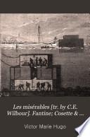 Les mis  rables  tr  by C E  Wilbour   Fantine  Cosette   Marius