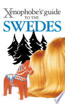 The Xenophobe s Guide to the Swedes