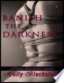 Banish the Darkness