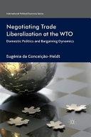 Negotiating Trade Liberalization at the WTO