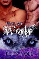 Heal My Wolf: Gay Shifter Romance - 3