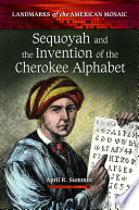 Sequoyah and the Invention of the Cherokee Alphabet