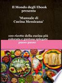 Il Mondo degli Ebook presenta  Manuale di Cucina Messicana