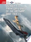 US Navy F 4 Phantom II Units of the Vietnam War 1969 73