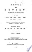 A Manual Of Botany Adapted To The Productions Of The Southern States book