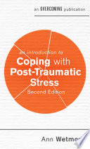 An Introduction To Coping With Post Traumatic Stress 2nd Edition