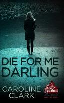 Die For Me Darling