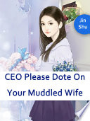 CEO, Please Dote On Your Muddled Wife