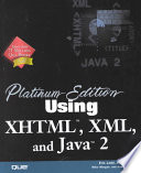 Platinum Edition Using Xhtml Xml And Java 2