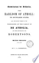 Comitatus de Atholia  The earldom of Atholl  its boundaries stated  Also  the extent therein of the possessions of the family of de Atholia  and their descendants  the Robertsons