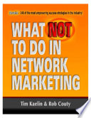 What NOT To Do In Network Marketing